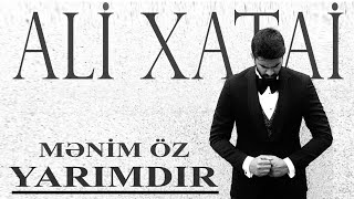 Xatai Ali - ♥ Menim oz yarimdir ♥ 2017 Mp3 Yukle Endir indir Download - INDIRMP3.RU