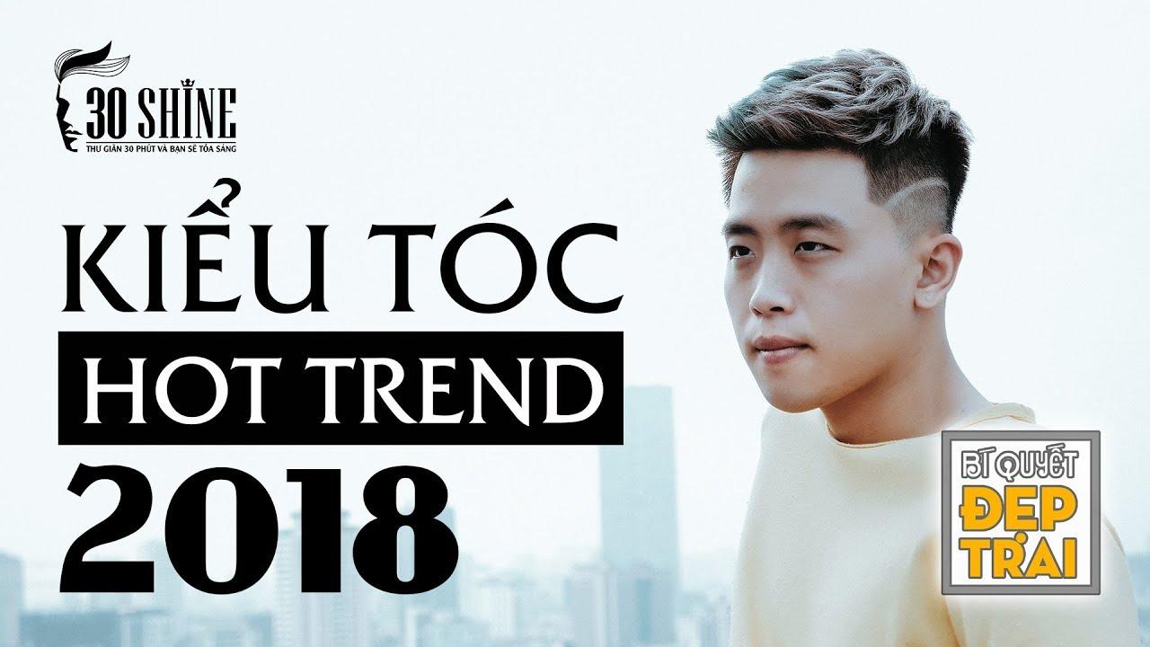 Kiểu Tóc Hot Trend 2018 | 30Shine Bí Quyết Đẹp Trai 32 | Bao quát những tài liệu về kieu toc dep trai đúng nhất