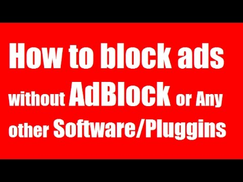 How to Block Ads Without Adblock or Any Software/ Browser Plugins