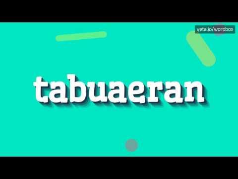 TABUAERAN - HOW TO PRONOUNCE IT!?
