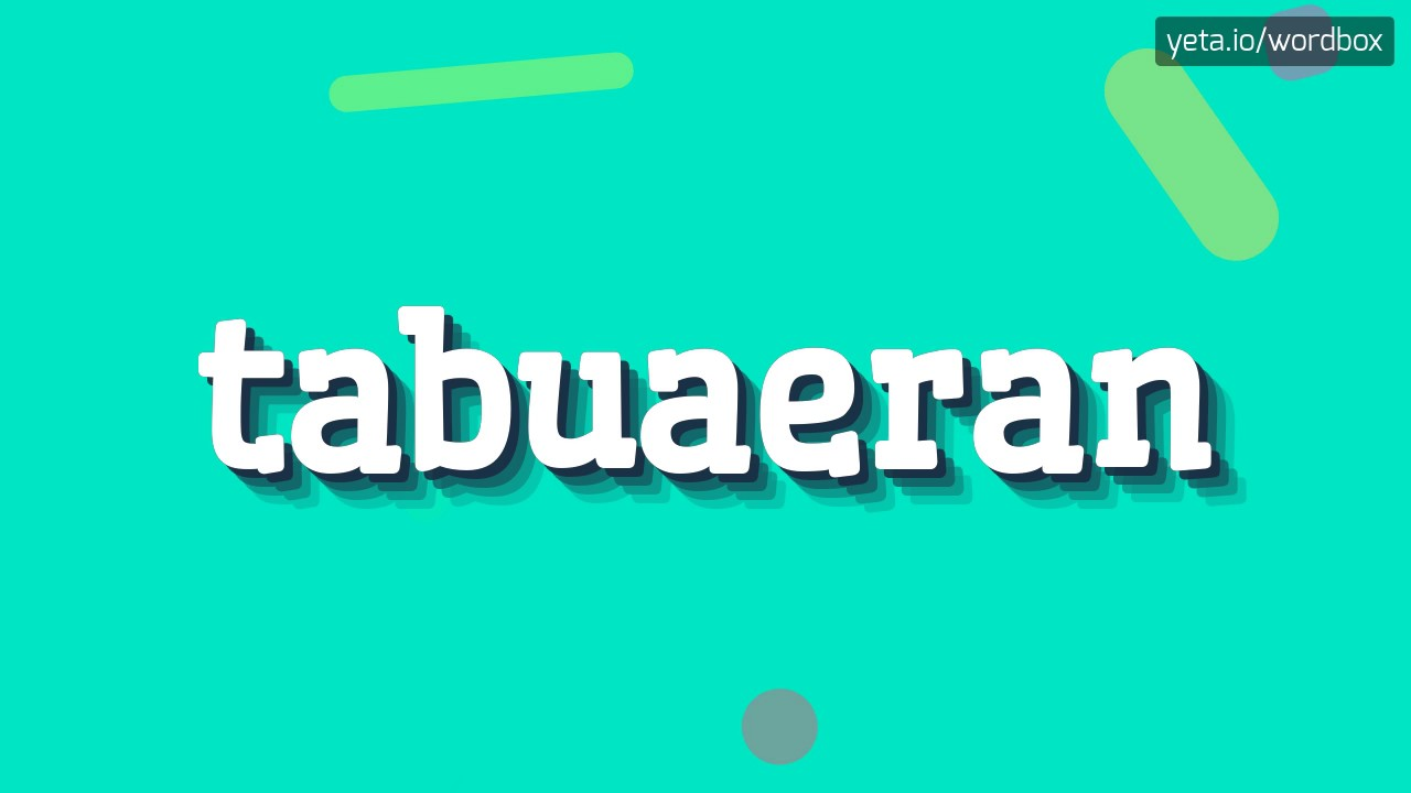 Download TABUAERAN - HOW TO PRONOUNCE IT!?