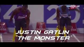 JUSTIN GATLIN - THE MONSTER 2015 100M [HD]