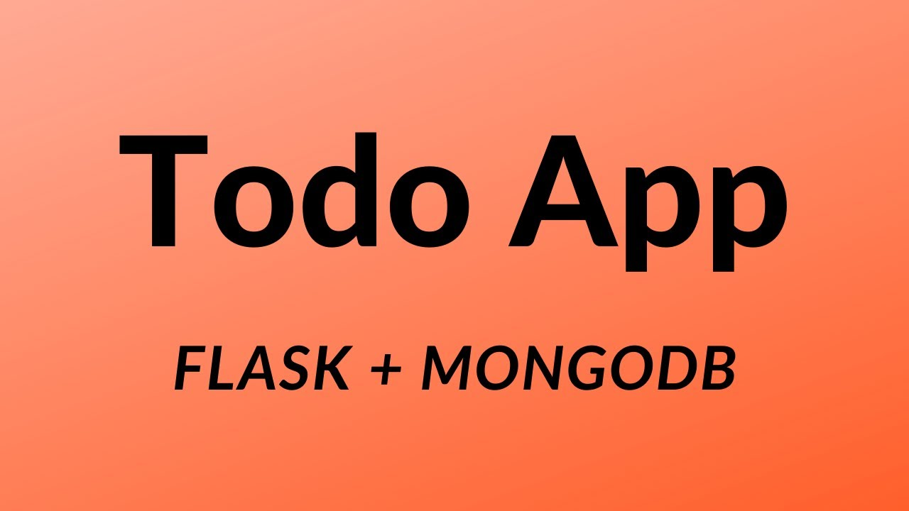 Beginner Flask Project: Create a Todo App With Flask and MongoDB