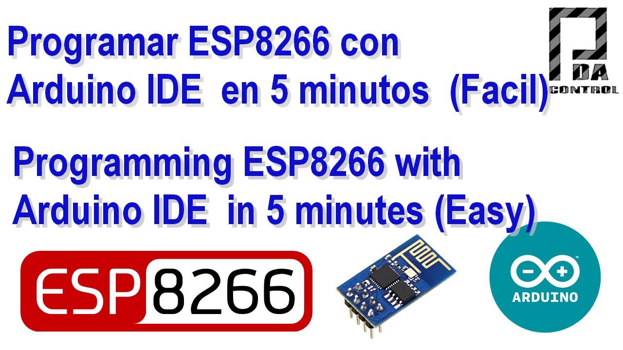 Programar ESP8266 con Arduino IDE - Programming ESP8266 with Arduino IDE :  PDAControl