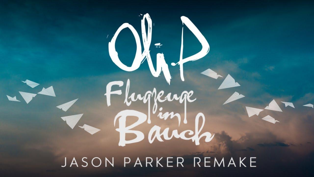 Oli P Flugzeuge Im Bauch Jason Parker Remake Deephouse 2019