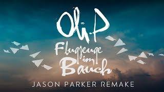 Oli P - Flugzeuge Im Bauch (Jason Parker Remake) | DEEPHOUSE | 2019