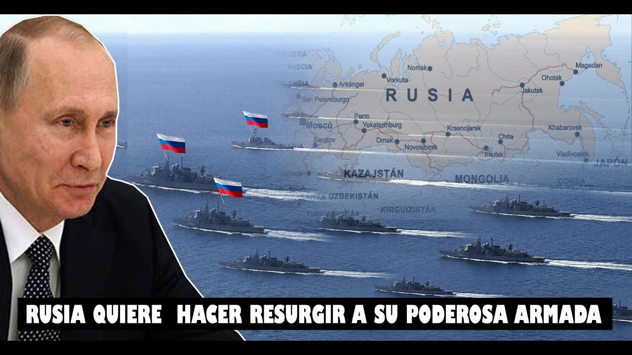 LA PODEROSA ARMADA RUSA COMIENZA A RESURGIR DESPUÉS DE LA CAÍDA DE LA UNIÓN SOVIÉTICA