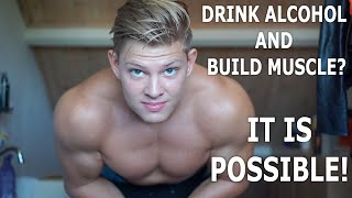 Why Drinking Alcohol + Building Muscle IS Possible (Scientific Facts)