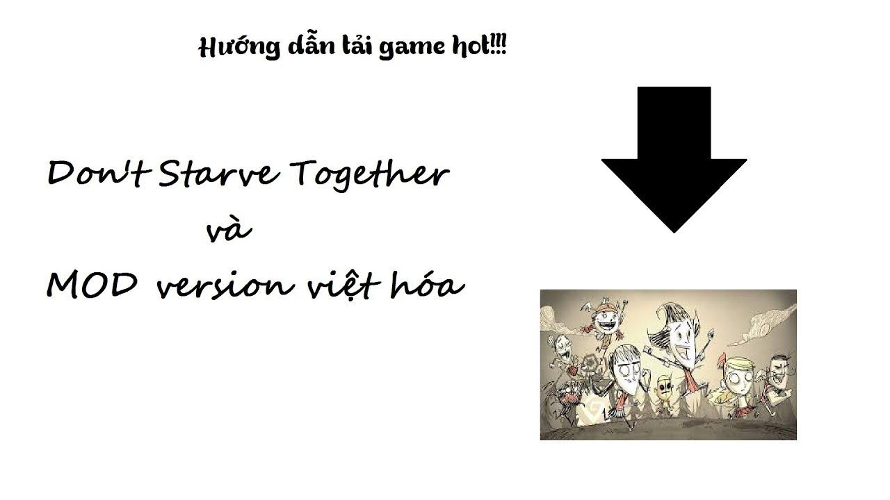 HƯỚNG DẪN TẢI GAME Don't Starve Together và MOD việt hóa