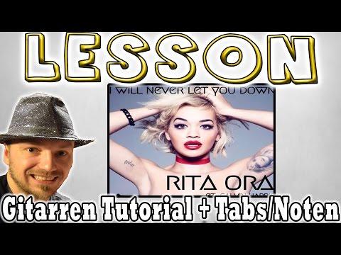 "★rita-ora-i-will-never-let-you-down-""akkorde+melodien""-gitarren-tutorial- -tabs/noten+overhead-cam★"