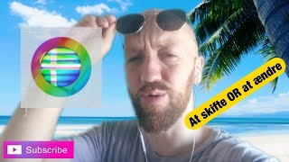 DanishTube   at skifte OR at ændre   to change OR to alter