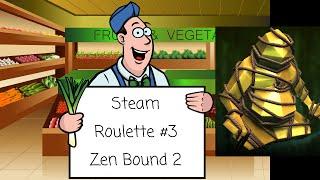 Steam Roulette #3: Zen Bound 2