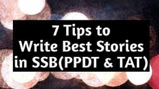 7 Tips to Write Best Stories in SSB(PPDT & TAT)!!
