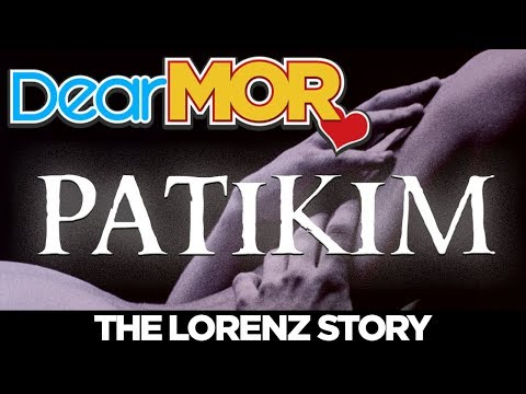 "Dear MOR: ""Patikim"" The Lorenz Story 04-17-18"