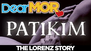 "Download lagu Dear MOR: ""Patikim"" The Lorenz Story 04-17-18"