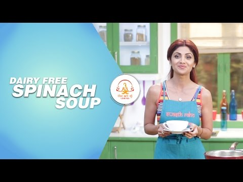 Dairy-Free Spinach Soup | Shilpa Shetty Kundra | Healthy Recipes | The Art Of Loving Food