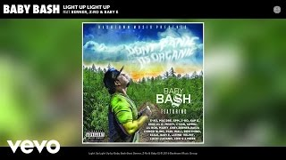 Baby Bash - Light Up Light Up (Audio) ft. Berner, Z-Ro, Baby E