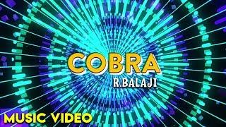 Cobra Official Music | R.Balaji