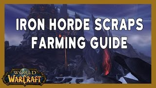 BEST SPOT TO FARM IRON HORDE SCRAPS - WoW: Warlords of Draenor 6.0.3