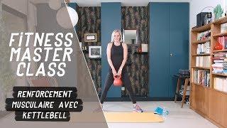 Renforcement musculaire avec kettlebell (25 min) - Fitness Master Class
