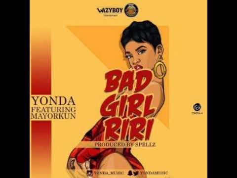 Download Yonda FT Mayorkun-Bad girl riri