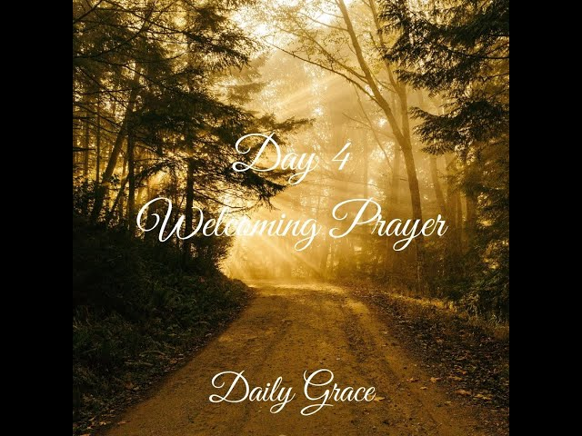 Day 4 Welcome Prayer Practice-3rd Step: Letting Go