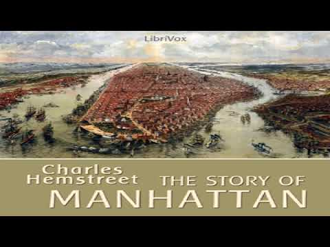 Story of Manhattan | Charles Hemstreet | *Non-fiction, History | Audiobook Full | English | 1/2