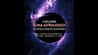 Los riesgos mundiales del Eclipse Lunar en Sagitario - 5 de Junio 2020