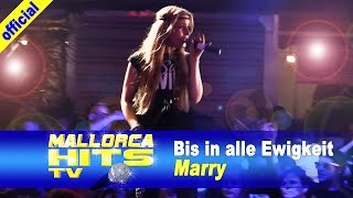 Marry - Bis in alle Ewigkeit - Mallorca Party Hits 2015