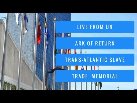 Live from UN Trans-Atlantic Slave Trade Monument