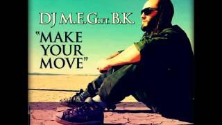 DJ MEG feat BK   Make Your Move [Ivan Luque Extended]