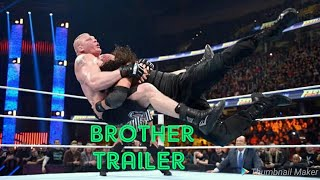 WWE BROTHER TRAILER | ROMAN REIGNS AND BROCK LESNER AS BROTHER UPCOMING MOVIE