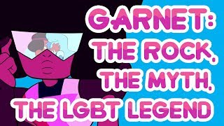 Garnet: The Rock, The Myth, The LGBT Legend | Steven Universe Study Pt. 1