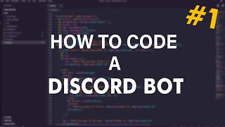 HOW TO CODE A DISCORD BOT #1 | SETTING UP