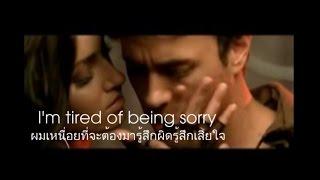 เพลงสากลแปลไทย #74# Tired Of Being Sorry ~ Enrique Iglesias (Lyrics & ThaiSub)