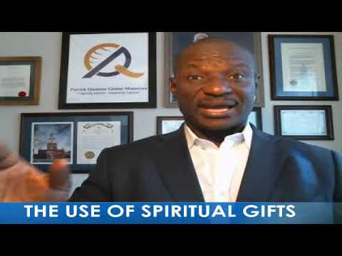 THE USE OF SPIRITUAL GIFTS   with PastorPatrick