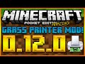 ★MINECRAFT POCKET EDITION 0.12.0 - NEW GRASS PRINTER MOD - PRINT ANY GOOGLE IMAGE IN MCPE★