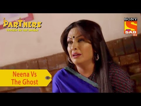 Your Favorite Character | Neena's Encounter With The Ghost | Partners Trouble Ho Gayi Double