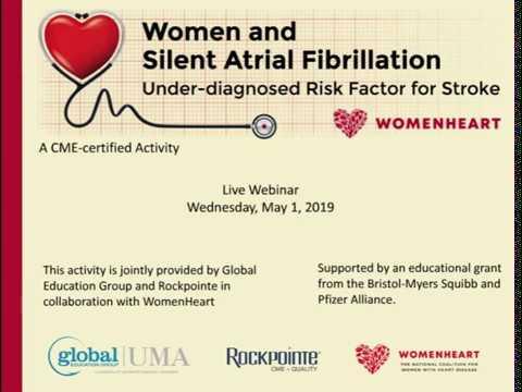 Webinar -- Women and Silent Atrial Fibrillation: Under-diagnosed Risk Factor for Stroke