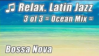LATIN JAZZ 3 Instrumental Bossa Nova Beautiful Background Instrumentals Relax Mix Musica Playlist