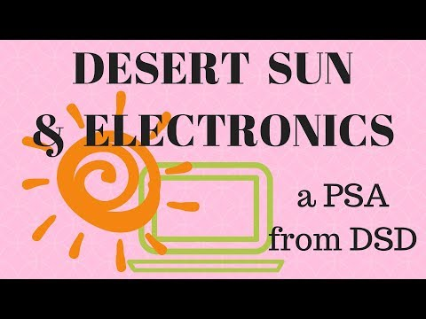 A DAY IN THE LIFE #7: Desert Sun and Electronics - a PSA from DSD