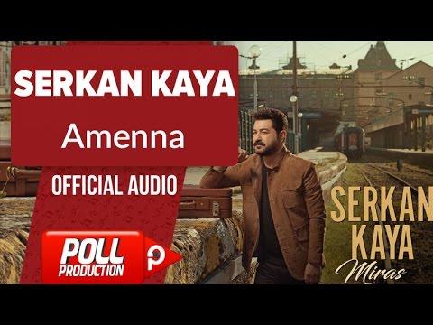 Serkan Kaya - Amenna - ( Official Audio )