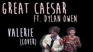 "Great Caesar ft. Dylan Owen ""Valerie (cover)"" 