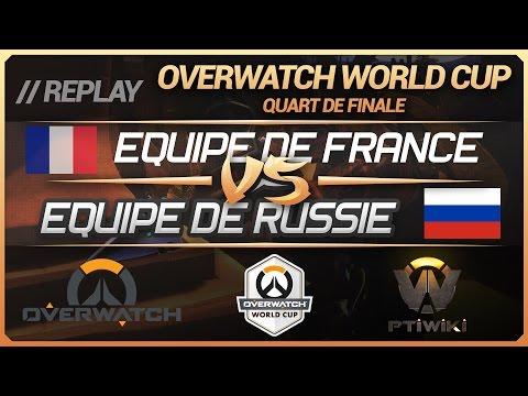 Overwatch World Cup : France vs Russie (Quart de finale : BlizzCon) [FR]