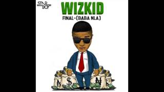 Video Wizkid - Final x Baba Nla (Instrumental) download MP3, 3GP, MP4, WEBM, AVI, FLV April 2018