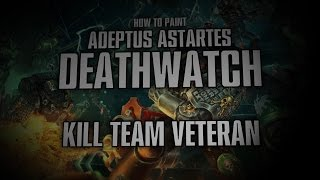 How to Paint: Deathwatch Kill Team Veteran