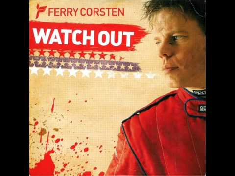 Ferry Corsten - Watch Out (Radio Edit) [HQ]