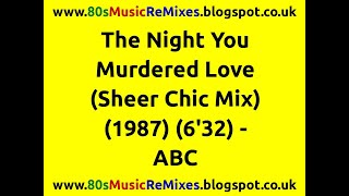 The Night You Murdered Love (Sheer Chic Mix) - ABC | 80s Dance Music | 80s Club Mixes | 80s Pop Hits