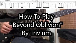 how to play -beyond oblivion- by trivium (solo lesson with tabs!)