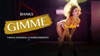 Gimme - BANKS | Dance Cover | Tanya Chamoli Choreography